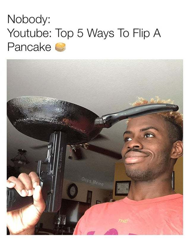 Top 5 ways to flip a pancake - meme