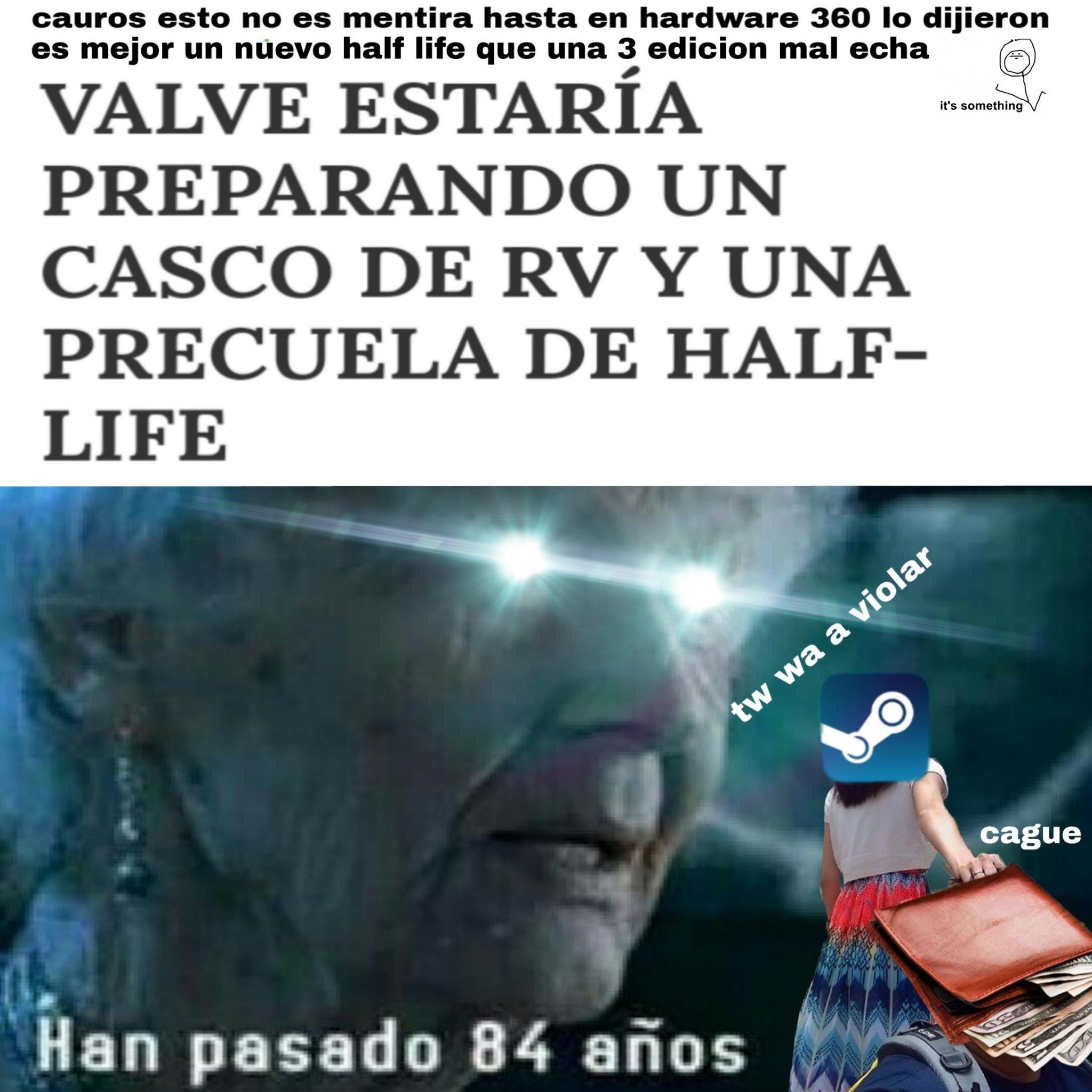 HALF LIFE?! *le explota la felicidad* - meme