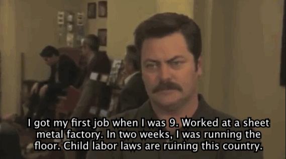 We need child labor back. - meme