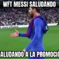 Wft, Messi saludando