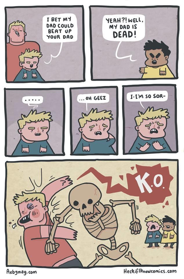 TFW your dad is a skeleton - meme
