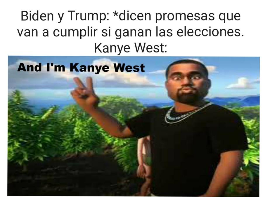 Nisiquiera la esposa de Kanye West voto por él. PS: este es mi meme número 69 :goofysmile: