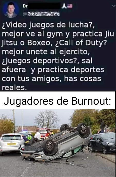 """Soy fan de Burnout ^^"""""""" - meme"""