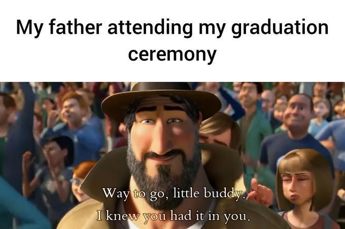 Congratulations everyone who's graduating! Including myself! - meme