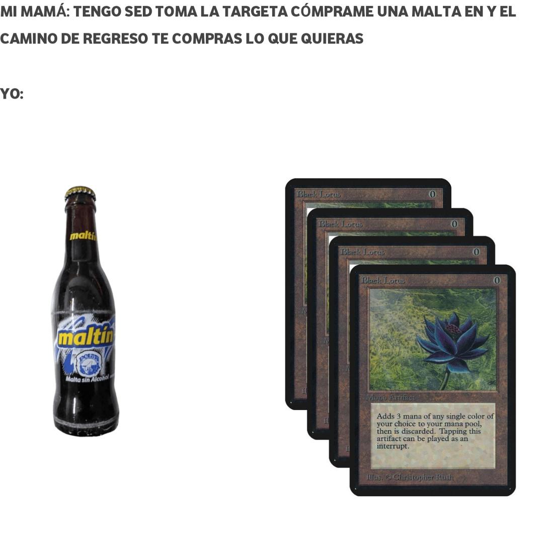 Para que no sepa el Black Lotus es la carta más cara de Magic - meme