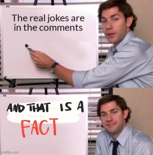 Maybe we are the jokes - meme