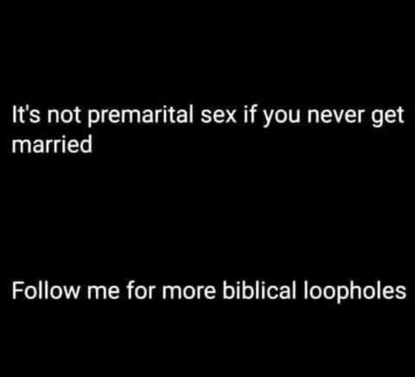 I'm here to help....and have premarital sex - meme