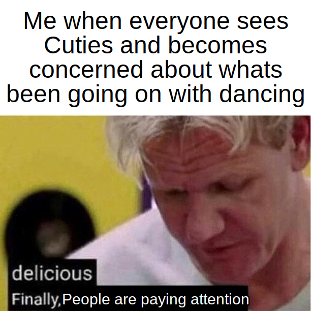 This is what dance has become. I went to a basketball game and there was a dance team for the mid-game entertainment. The girls were ages adult to very young and it was just one poorly choreographed twerkfest - meme
