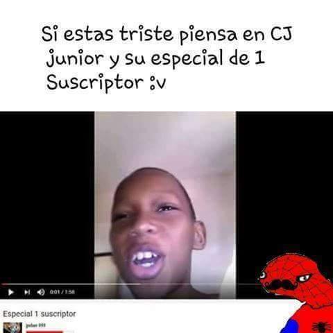 Cj junior XD P.D: almenos tiene un subscriptor :D - meme