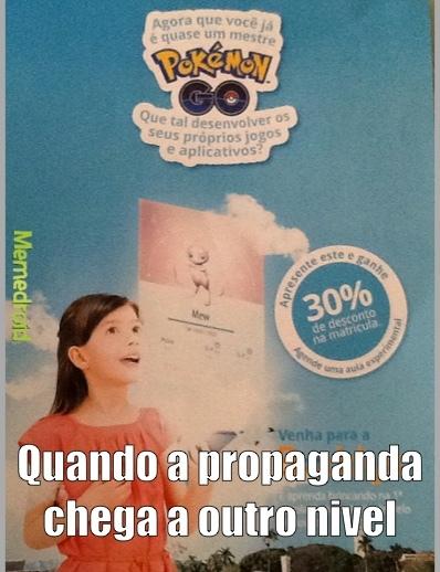 O povo sabe fzr propaganda msm em - meme