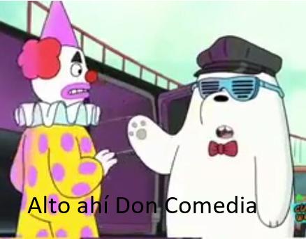 Alto ahí, Don Comedia - meme