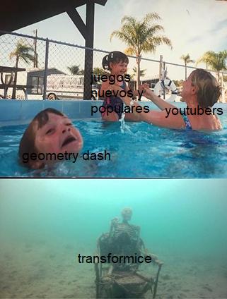 recuerdo cuando youtube estaba lleno de transformice y geometry dash - meme