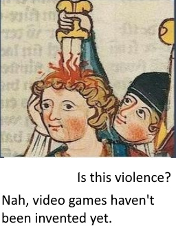 This is not violence, video games have not been invented yet - meme