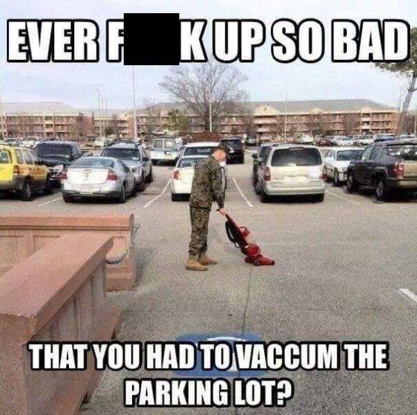 Ever F up so bad - meme