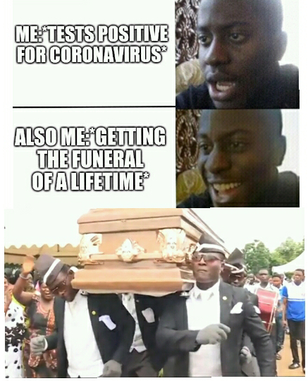 My funeral will be lit AF - meme
