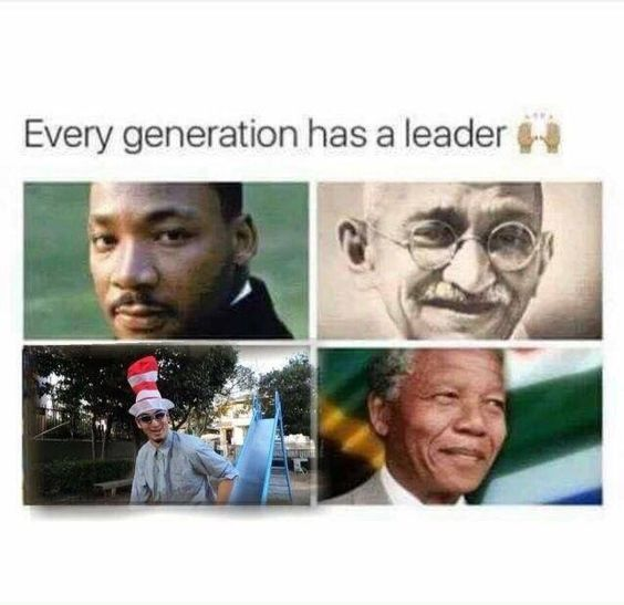 Every generation  has a leader - meme