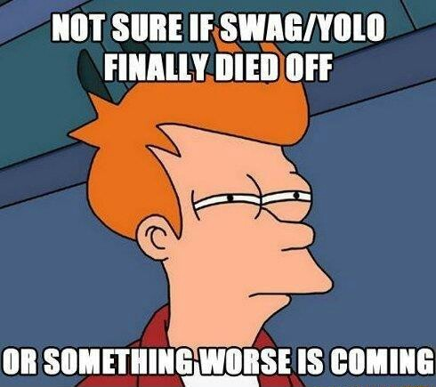 Swag/yolo - meme
