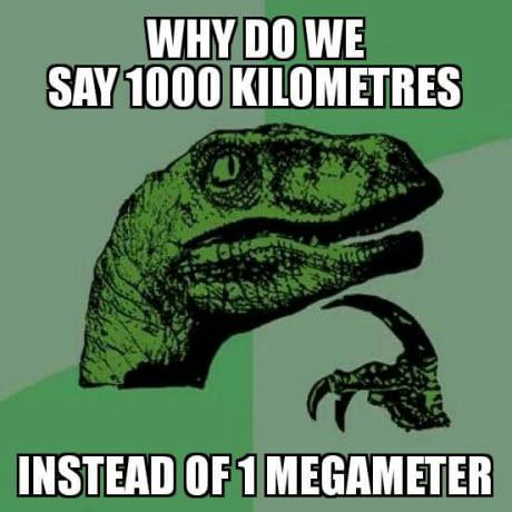 1000 Kilometers: 1 Megameter - meme