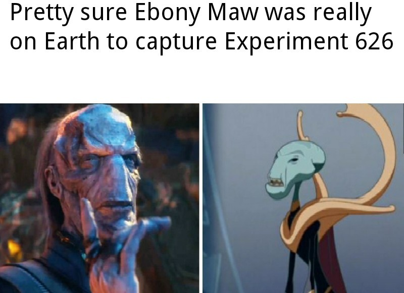 I loved ebony maw in lilo and stitch - meme