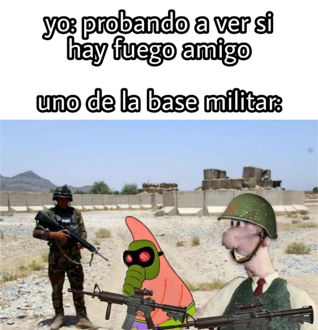 Yo, en todas las bases militares - meme