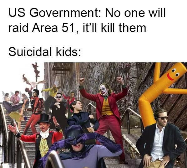 No one will raid Area 51, it will kill them - meme