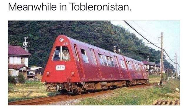 Meanwhile in Tobleronistan - meme