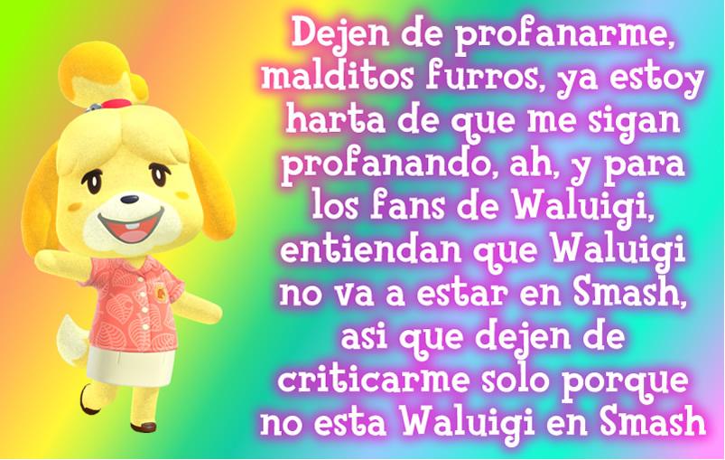 Ya escucharon a Canela, dejen de criticarla y profanarla, furros y fans de Waluigi, ya saben que Waluigi no va a estar en Smash, pero al menos, Fans de Waluigi, si pueden, al menos traten de darle otra oportunidad a Waluigi para que pueda estar en Smash - meme