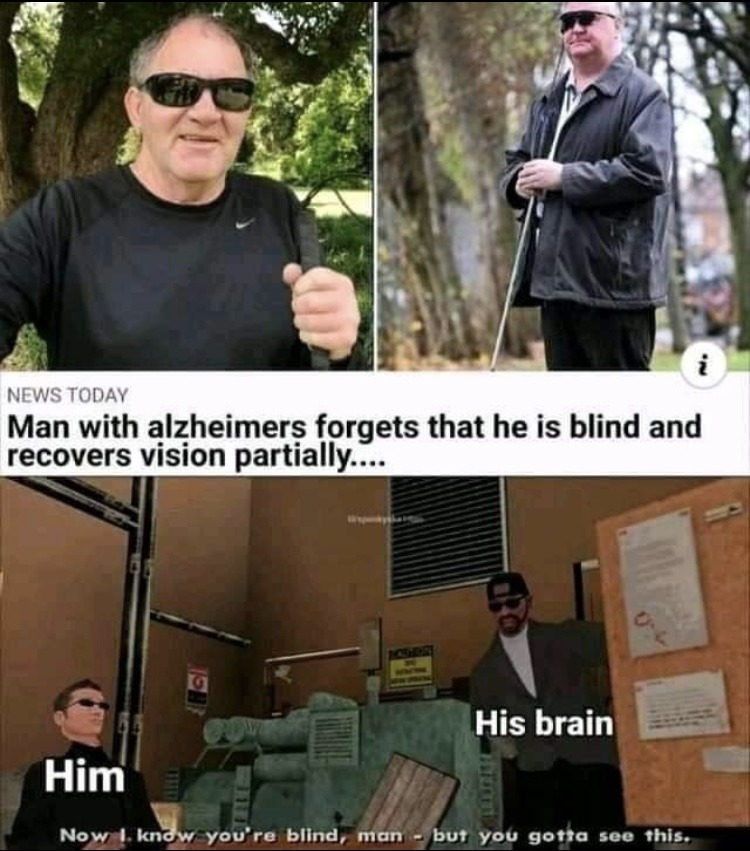 Now I know you're blind, man - but you gotta see this - meme