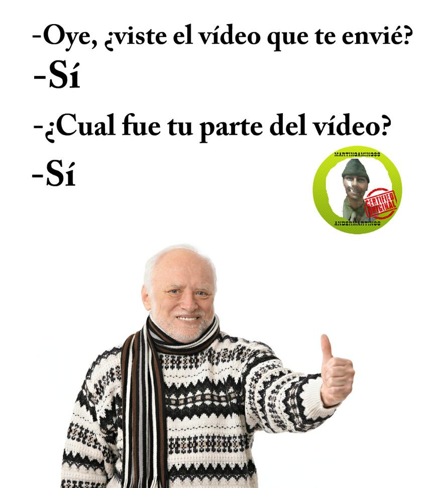 ¿Quien ve esos vídeos? - meme