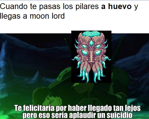 este meme no tiene gracia (ademas creo que es el primer meme de terraria en español) (o no)