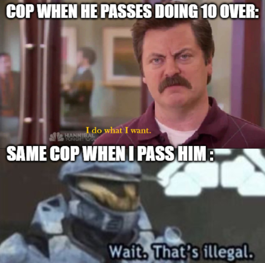 Cops in my town - meme