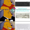 Winnie Pooh normal = Teclado comun - Winnie Pooh elegante = Teclado IBM - Winnie Pooh Derp = Teclado Apple