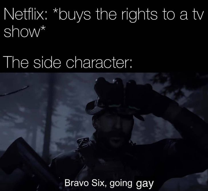 bravo six going gay - meme