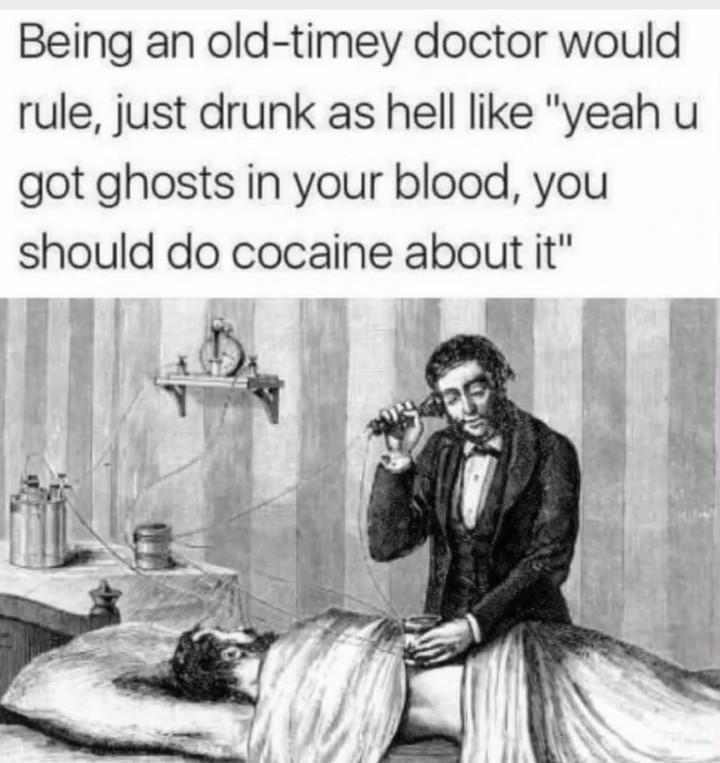 I want old timey cocaine - meme