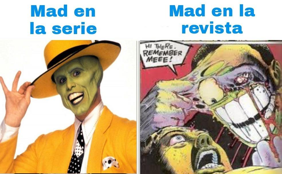 """Contexto: Mad en la revista tenia un humor muy negro en cambio en la serie lo adaptaron para """"todo público"""" - meme"""