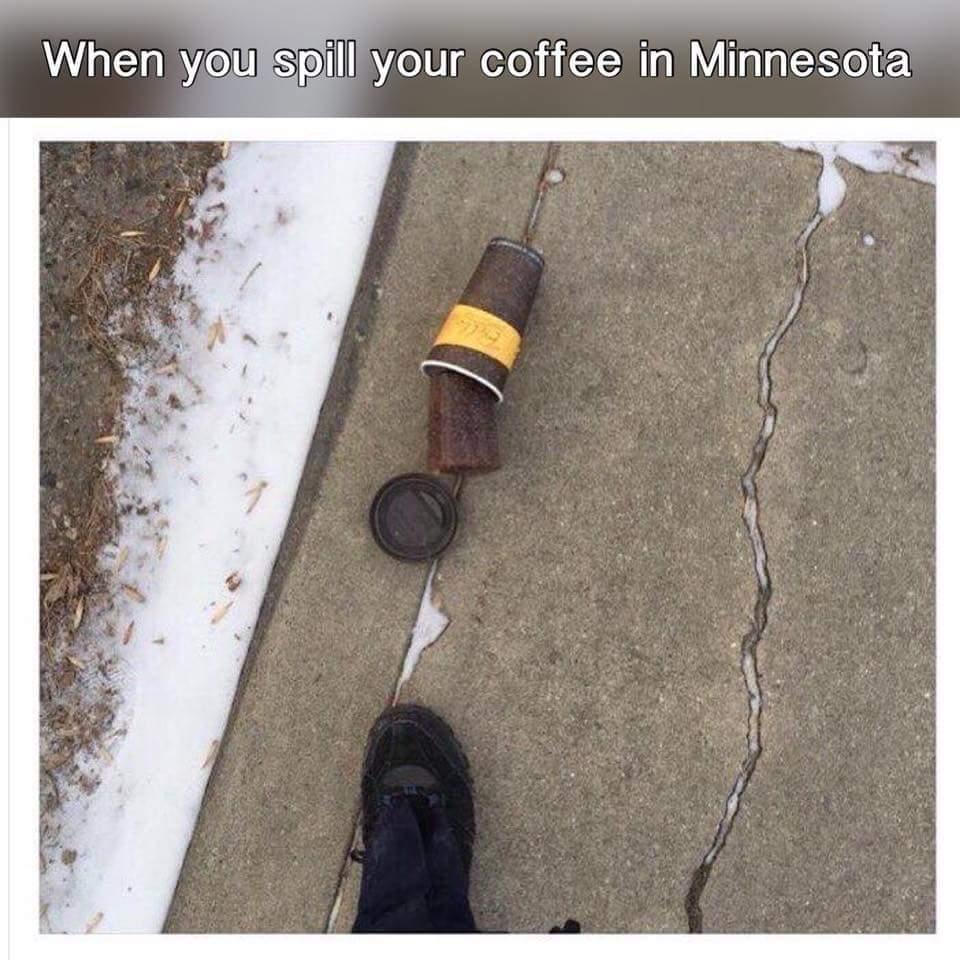 I hate Minnesota, I swear... wind chill on Saturday was -45° - meme