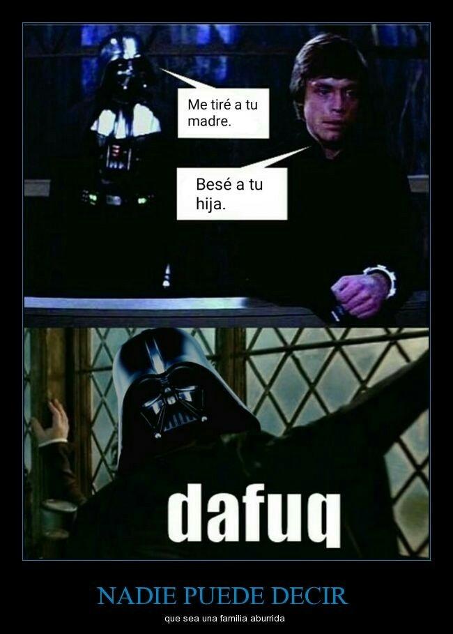 Ese skywalker es un loquillo - meme