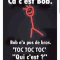 Pauvre BOB ........ il ne sait pas fait respecter........
