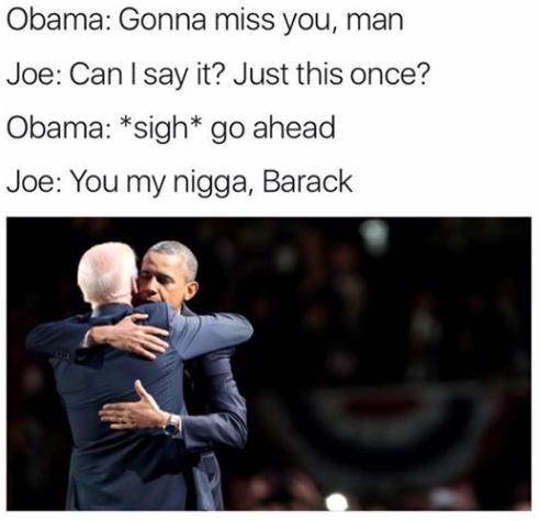 You my nigga, Barack - meme