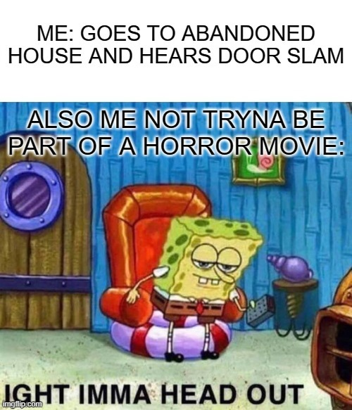 people in horror movies are dumb - meme