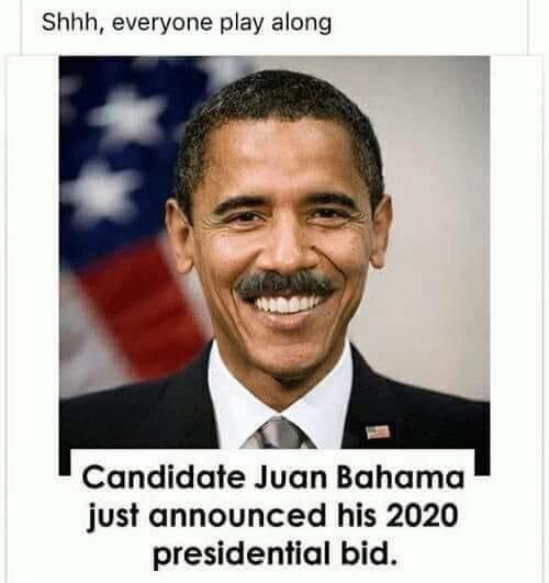Candidate Juan Bahama just announced his 2020 presidential bid - meme