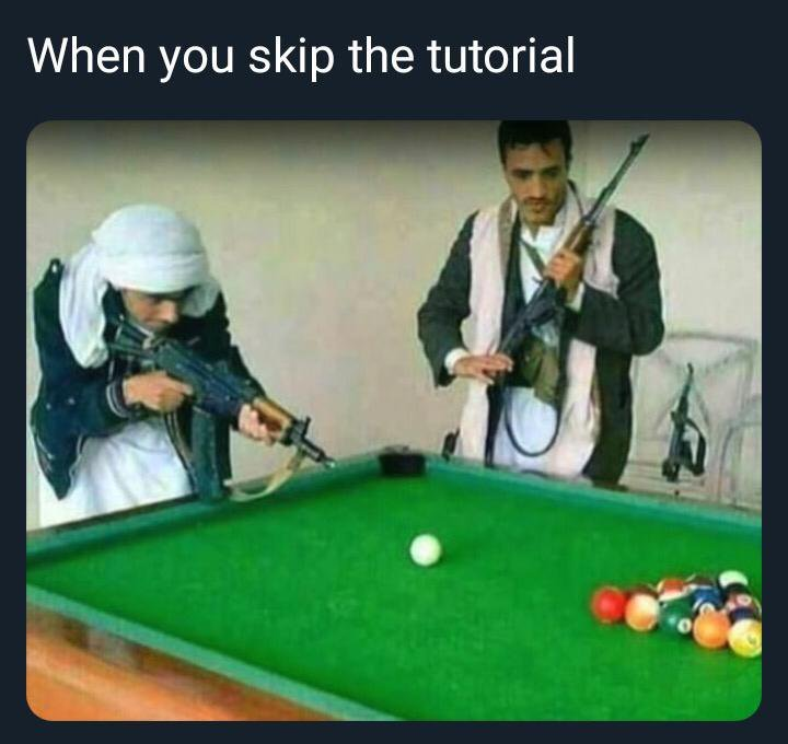 Don't skip tutorials - meme