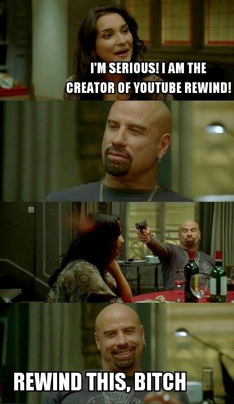 We all truely love Rewind 2017 - meme