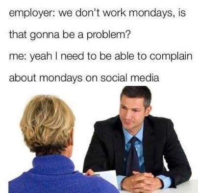 But i hate Mondays... - meme