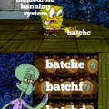 He's batch! He's batch! Are there any more batchs I should know about?!?