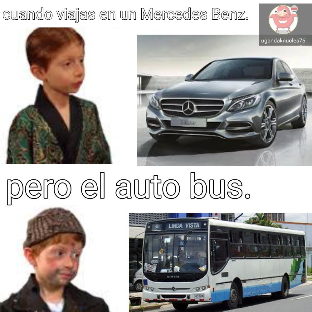 Para el que no entienda el bus, al menos en Costa Rica es marca Mercedes Benz. ( Estimado moderador si considera que este meme es una mierda no dudé en rechazarlo muchas gracias. )