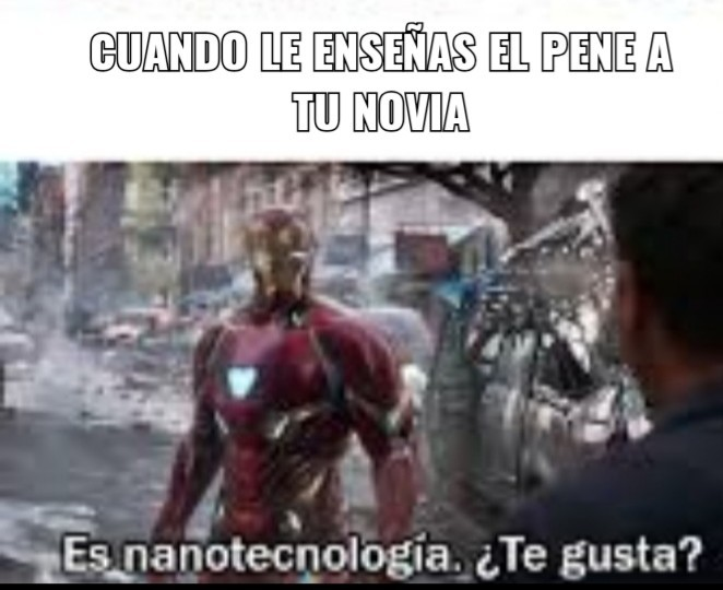 Nanotecnología te gusta?... - meme