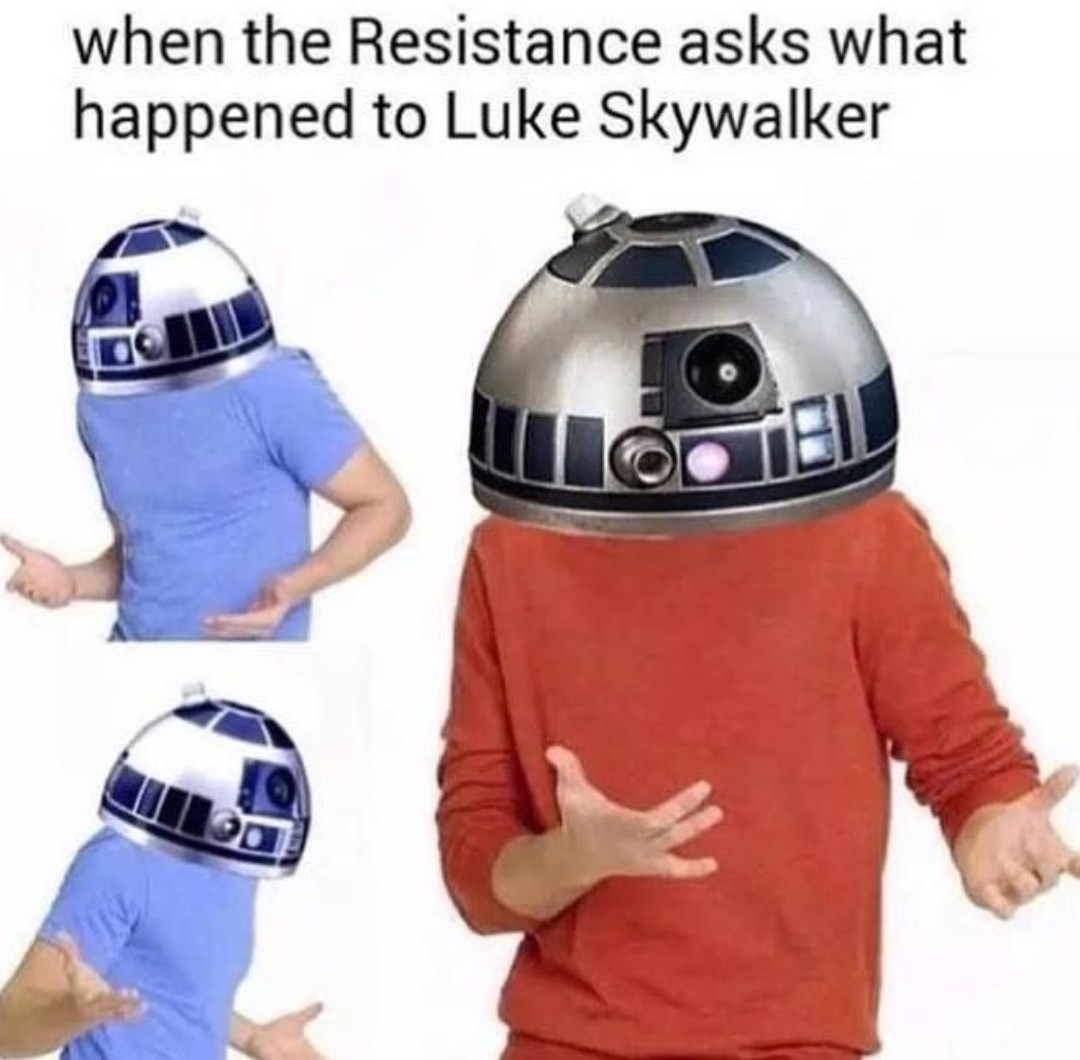 R2 has seen some heavy shit all over the years - meme