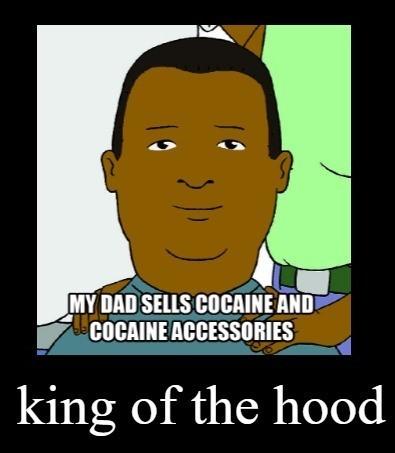 King of the Hood - meme