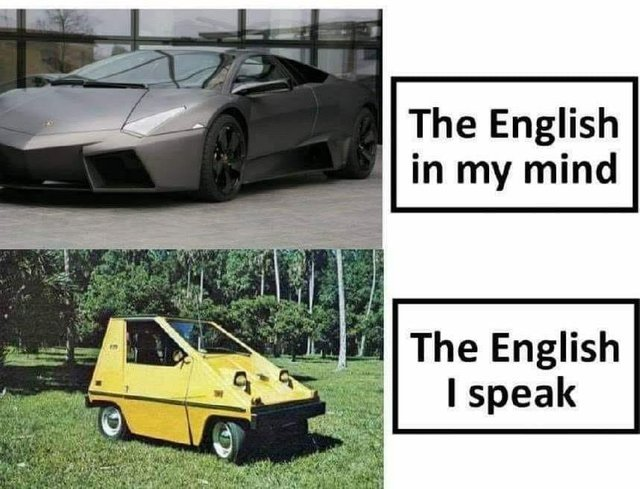 The English in my mind vs the English I speak - meme